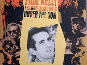Paul Kelly And The Coloured Girls <br> Under The Sun